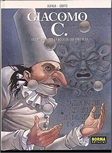 Giacomo C. 1 Una mascara en la boca de las tinieblas / Giacomo C. 1 A Mask in the Mouth of Darkness (Spanish Edition): Dufaux, Griffo: 9788484315278: ...