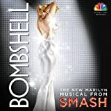 Bombshell: The New Marilyn Musical from Smash Cast Recording, Soundtrack Edition by Megan Hilty, Katharine McPhee, Bernadette Peters, Christian Borle, Nick Jonas, W (2013) Audio CD