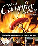 img - for Easy Campfire Cooking: 200+ Family Fun Recipes for Cooking Over Coals and In the Flames with a Dutch Oven, Foil Packets, and More! (Fox Chapel Publishing) Recipes for Camping, Scouting, and Bonfires book / textbook / text book