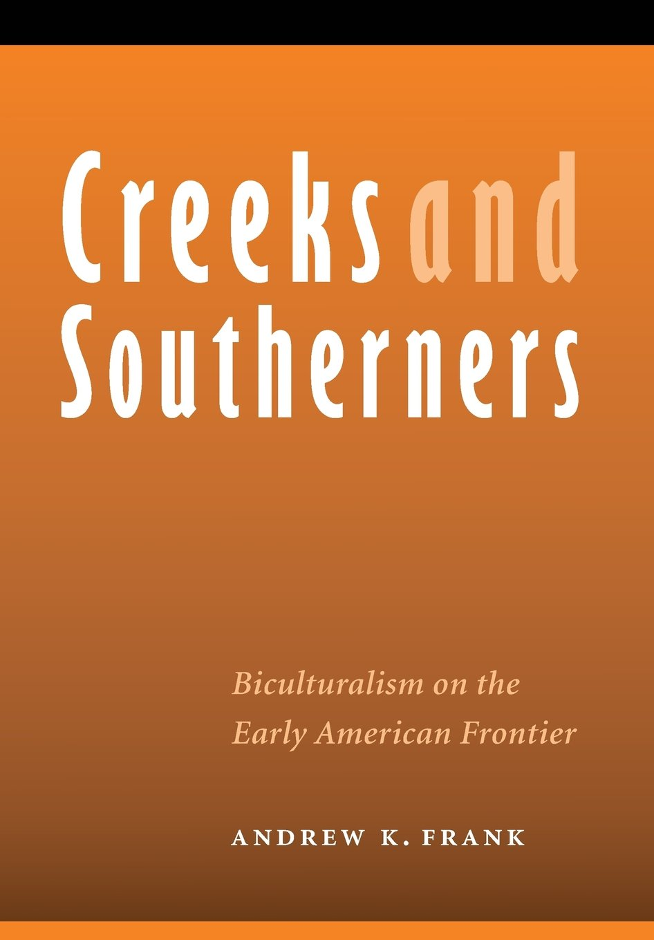 Creeks and Southerners: Biculturalism on the Early American Frontier (Indians of the Southeast) ebook