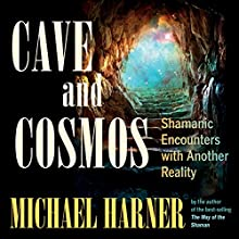 Cave and Cosmos Audiobook by Michael Harner Narrated by Amanda Foulger