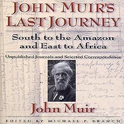 John Muirs Last Journey