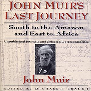 John Muirs Last Journey Audiobook