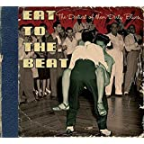 Eat to the Beat - The Dirtiest of them Dirty Blues