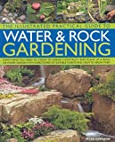 The Illustrated Practical Guide to Water and Rock Gardening, Peter Robinson, 1844765016