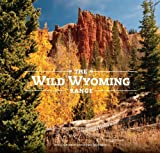 The Wild Wyoming Range, Ronald H. Chilcote, Susan Marsh, 0984000704