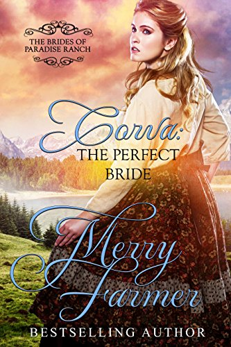 Corva: The Perfect Bride (The Brides of Paradise Ranch - Sweet Version Book 1) by [Farmer, Merry]