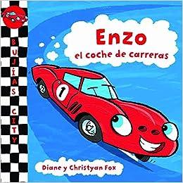 Enzo, el coche de carreras: Diane Fox / Christyan Fox: 9788448831196: Amazon.com: Books