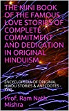 THE MINI BOOK OF  THE FAMOUS LOVE STORIES OF COMPLETE COMMITMENT AND DEDICATION IN  ORIGINAL HINDUISM: ENCYCLOPEDIA OF ORIGINAL HINDU STORIES & ANECDOTES - XVIII
