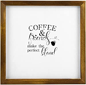 Funny Kitchen Sign Farmhouse Wall Hanging Rustic Home Decor Signs with Solid Wood Wooden Framed Sign Coffee and Friends Make The Perfect Blend 12x12 Inch