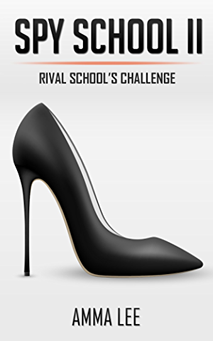 Children's Book : Spy School (2): Rival School�s Challenge (Detective books for Kids; detective Series; Mysteries for kids; Book for kids ages 9 12)