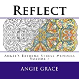 Reflect (Angie's Extreme Stress Menders Vol. 7)