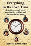 Everything in Its Own Time, Rebecca Patton Falco, 1603640258