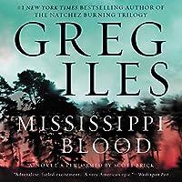 Mississippi Blood: A Novel Hörbuch von Greg Iles Gesprochen von: Scott Brick