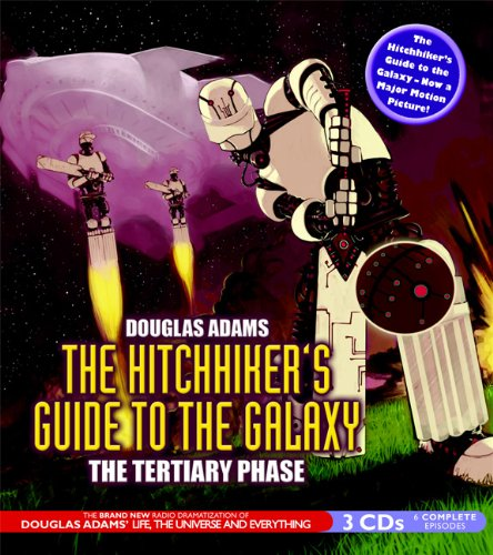 The Hitchhiker's Guide to the Galaxy: Tertiary Phase (BBC Radio Full-Cast Dramatization)