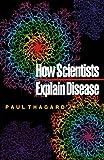 How Scientists Explain Disease