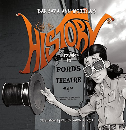 (Little Miss HISTORY Travels to FORD's THEATER)