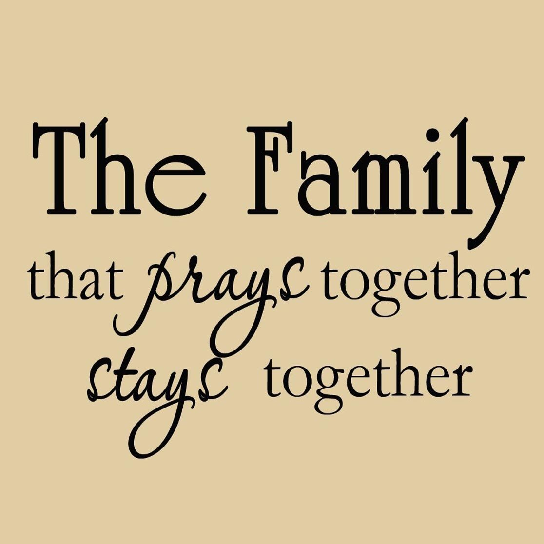 The Family that Prays Together Stays Together Christian Religious ...