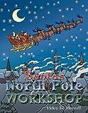 Santa's North Pole Workshop, Helen L. Merrell, 1477223991
