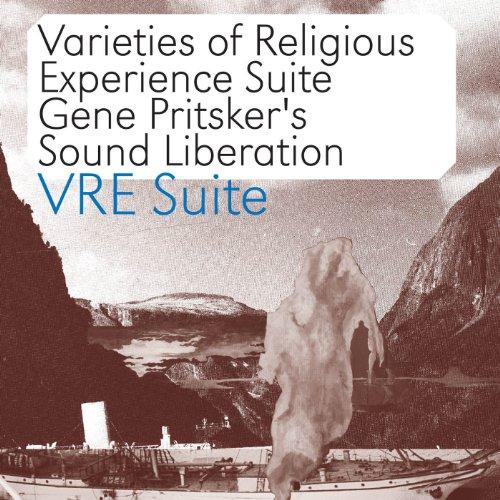 Vre Suite: Varieties of Religious Experience Suite (Liberation Suite)