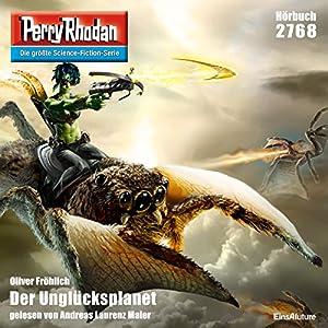Der Unglücksplanet (Perry Rhodan 2768) Hörbuch