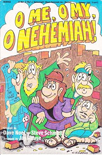 O ME, O MY, O NEHEMIAH!