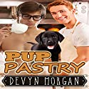 Pup Pastry Audiobook by Devyn Morgan Narrated by Augustus Behr