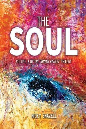 Read Online The Soul: Volume 3 the Human Garage Trilogy PDF