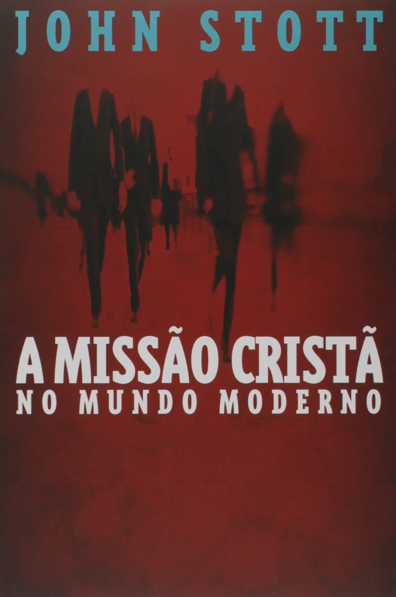 A Missão Cristã no Mundo Moderno   Amazon.com.br