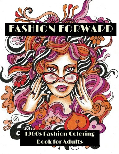 Fashion Forward: 1960s Fashion Coloring Book for Adults -