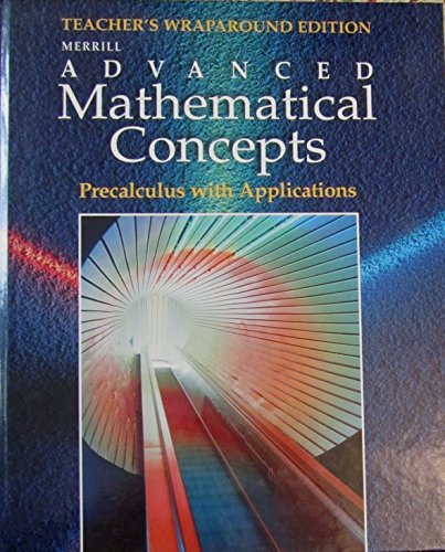 Merrill Advanced Mathematical Concepts: Precalculus with Applications, Teacher Edition
