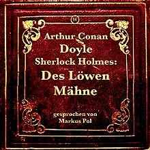 Sherlock Holmes: Des Löwen Mähne Hörbuch von Arthur Conan Doyle Gesprochen von: Markus Pol