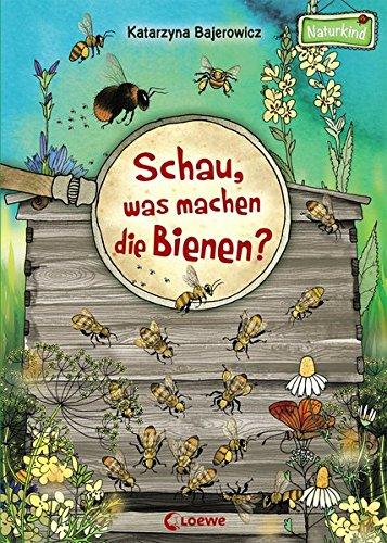 Schau, was machen die Bienen? (Naturkind)