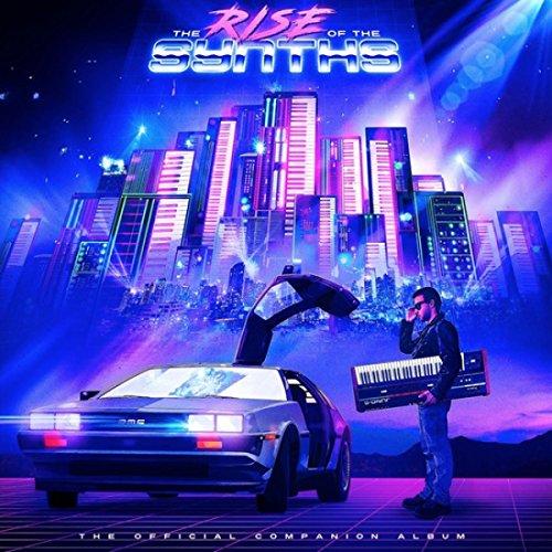 The Rise of the Synths The Rise Of The Synths (The Official Companion Album)
