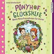 Beste Pony-Freundinnen für immer (Ponyhof Glücksklee 3)   Linda Schellendorff