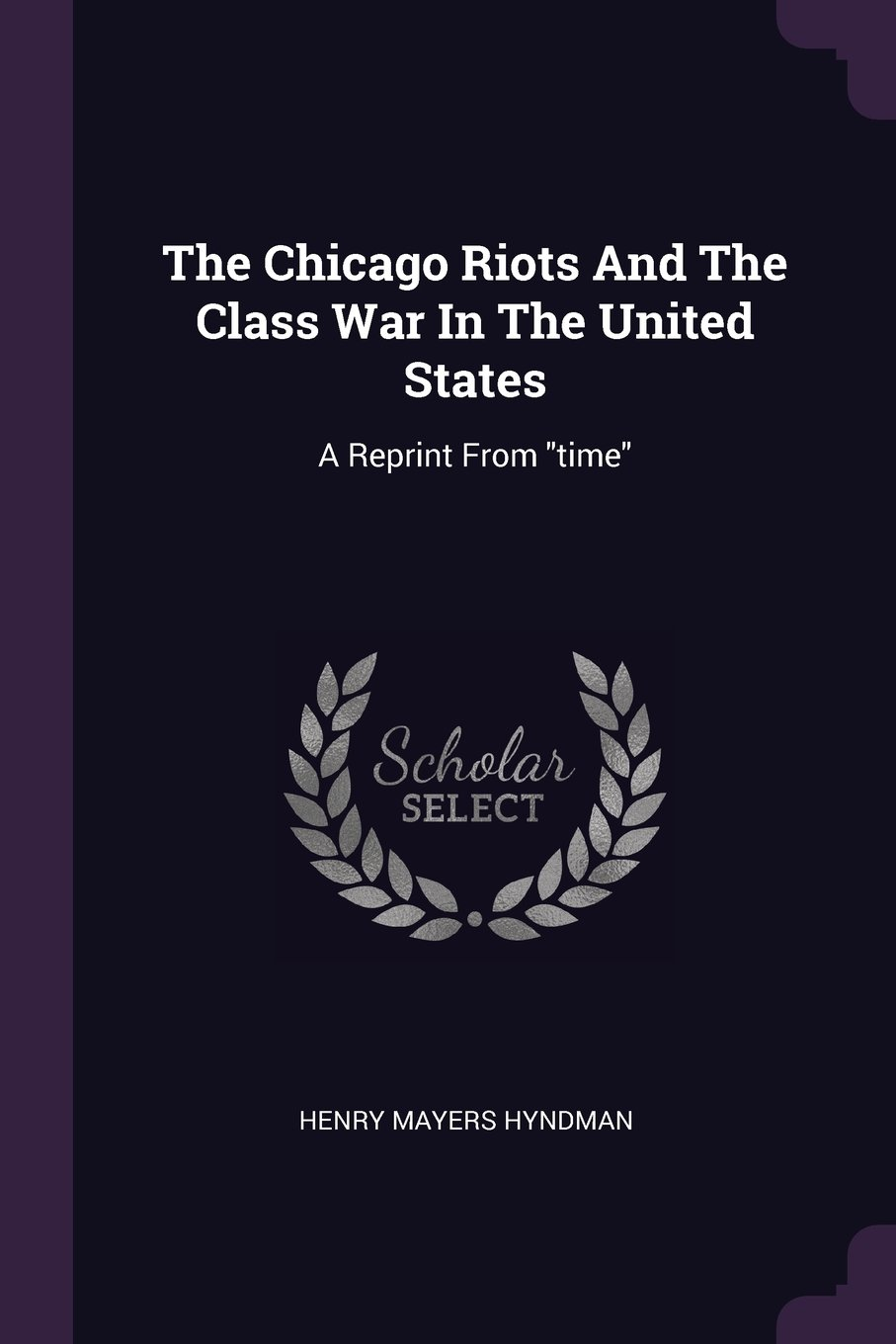 "The Chicago Riots And The Class War In The United States: A Reprint From ""time"" pdf"