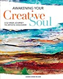img - for Awakening Your Creative Soul: A 52-Week Journey to Artistic Discovery book / textbook / text book