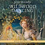 Wildwood Dancing | Juliet Marillier