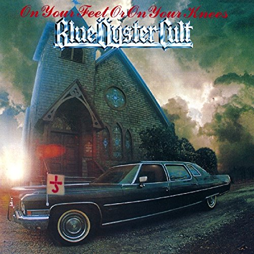 Blue Oyster Cult - On Your Feet Or on You