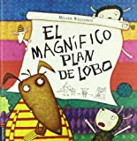 El magnifico plan de Lobo/ Wolf's Magnificent Plan, Melanie Williamson, 8426368379