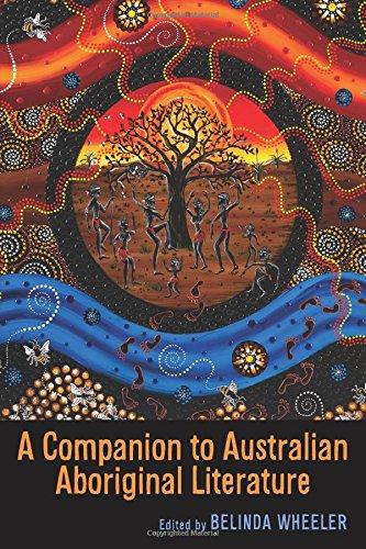 A Companion to Australian Aboriginal Literature (Camden House Companions)
