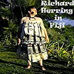 Richard Herring in Fiji | Richard Herring