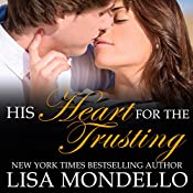His Heart for the Trusting: Texas Hearts, Book 2 | Lisa Mondello