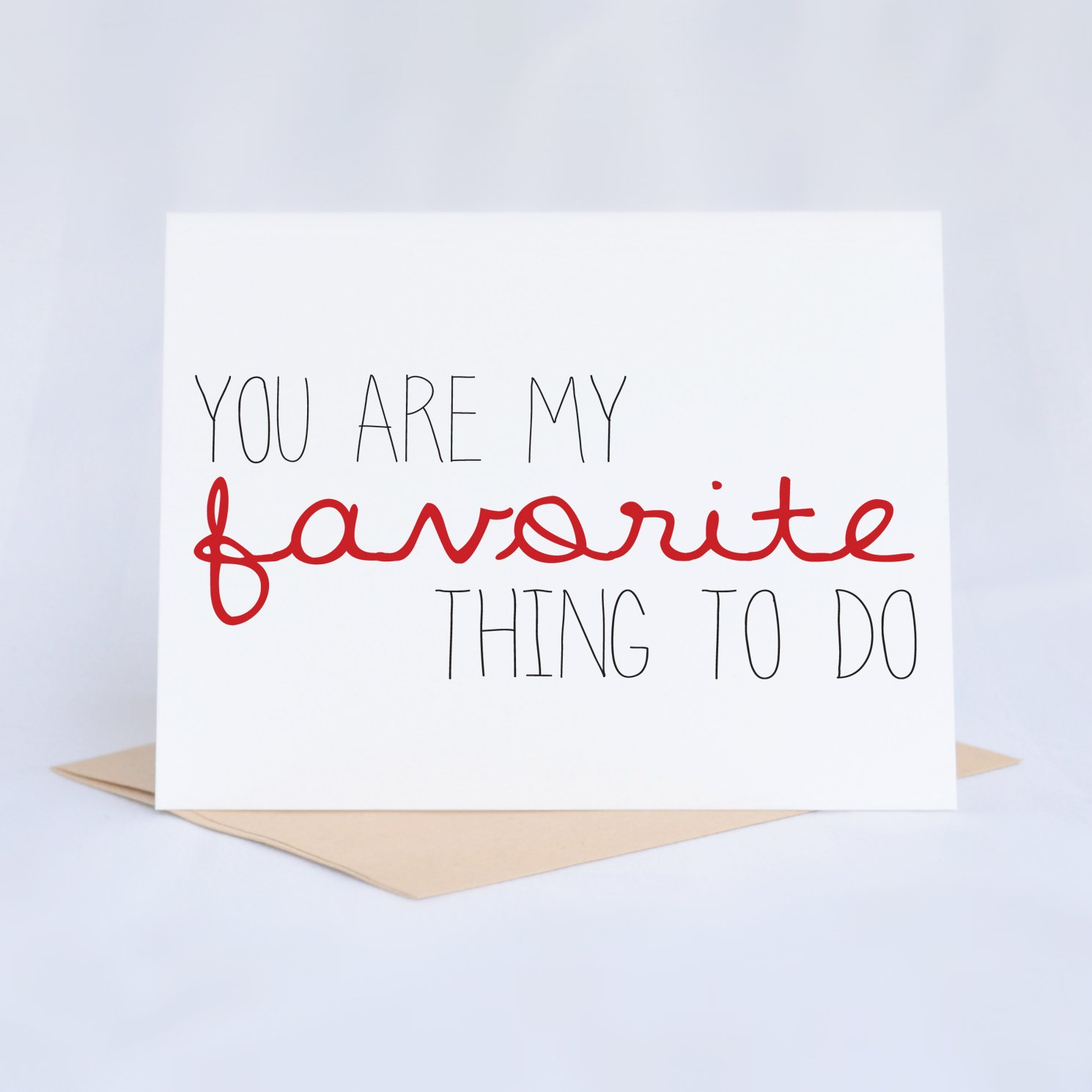 Funny Valentines Day Card You Are My Favorite Thing To Do