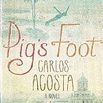 Pig's Foot | Carlos Acosta,Frank Wynne (translator)