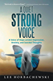 A Quiet Strong Voice: A Voice of Hope amidst Depression,  Anxiety, and Suicidal Thoughts