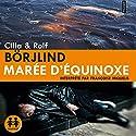 Marée d'equinoxe (Olivia Rönning 1) Audiobook by Cilla Börjling, Rolf Börjling Narrated by Françoise Miquelis