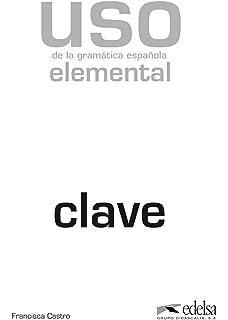 Amazon uso de la gramatica espanola nivel avanzado new uso gramatica elemental ed 2010 claves spanish edition fandeluxe Image collections