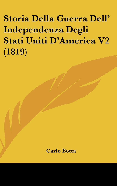 Storia Della Guerra Dell' Independenza Degli Stati Uniti D'America V2 (1819) ebook