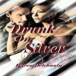 Drunk on Silver | Raven Delehanty